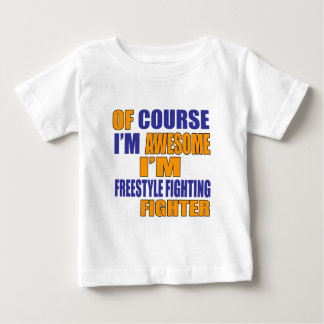 Of Course I Am Freestyle Fighting Fighter Baby T-Shirt