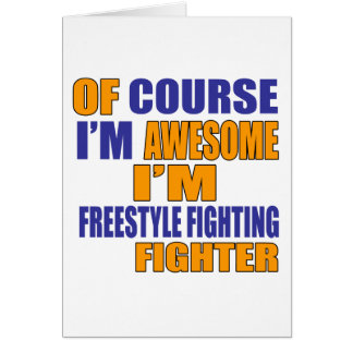 Of Course I Am Freestyle Fighting Fighter Card