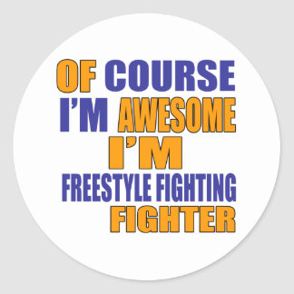 Of Course I Am Freestyle Fighting Fighter Classic Round Sticker