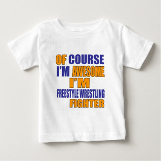 Of Course I Am Freestyle Wrestling Fighter Baby T-Shirt