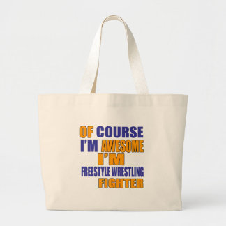 Of Course I Am Freestyle Wrestling Fighter Large Tote Bag