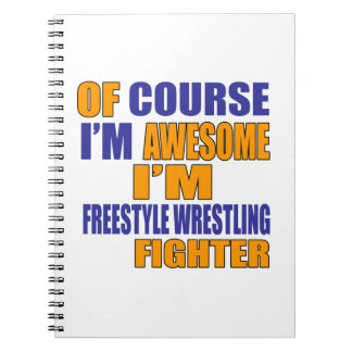 Of Course I Am Freestyle Wrestling Fighter Notebooks