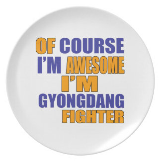 Of Course I Am Gyongdang Fighter Plate