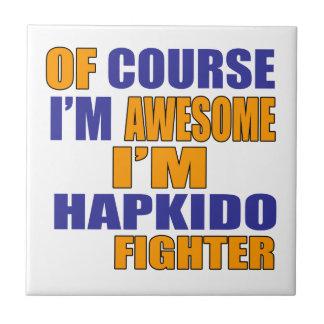 Of Course I Am Hapkido Fighter Ceramic Tile
