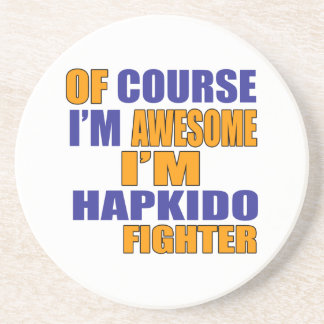 Of Course I Am Hapkido Fighter Coaster