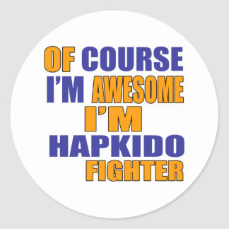 Of Course I Am Hapkido Fighter Round Sticker