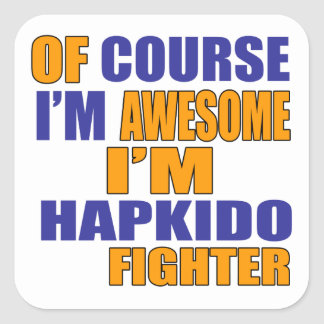 Of Course I Am Hapkido Fighter Square Sticker