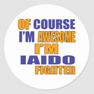 Of Course I Am Iaido Fighter Classic Round Sticker