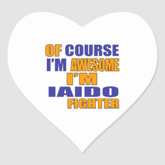 Of Course I Am Iaido Fighter Heart Sticker