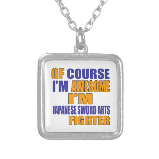 Of Course I Am Japanese Sword Arts Fighter Silver Plated Necklace