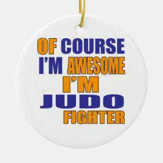Of Course I Am Judo Fighter Ceramic Ornament