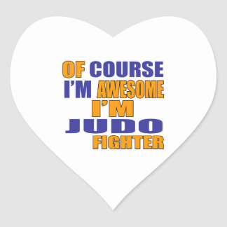 Of Course I Am Judo Fighter Heart Sticker