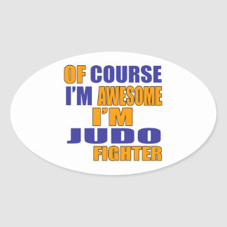 Of Course I Am Judo Fighter Oval Sticker