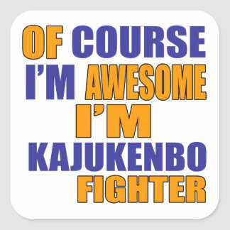 Of Course I Am Kajukenbo Fighter Square Sticker