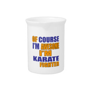 Of Course I Am Karate Fighter Drink Pitchers