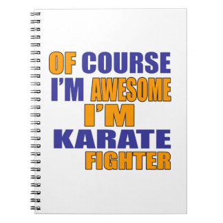 Of Course I Am Karate Fighter Spiral Notebook