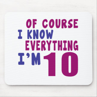 Of Course I Know Everything I Am 10 Mouse Pad