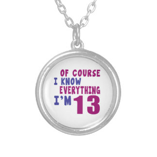 Of Course I Know Everything I Am 13 Silver Plated Necklace