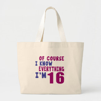 Of Course I Know Everything I Am 16 Large Tote Bag