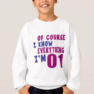 Of Course I Know Everything I Am 1 Sweatshirt