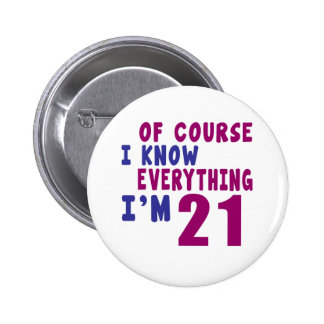 Of Course I Know Everything I Am 21 6 Cm Round Badge