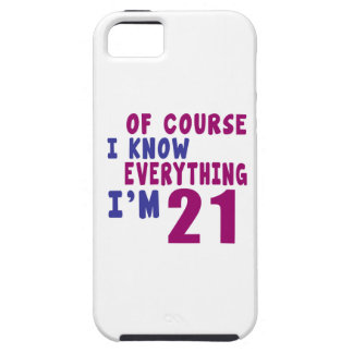 Of Course I Know Everything I Am 21 iPhone 5 Cover