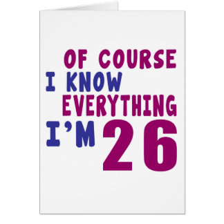 Of Course I Know Everything I Am 26 Card