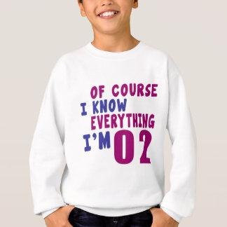 Of Course I Know Everything I Am 2 Sweatshirt