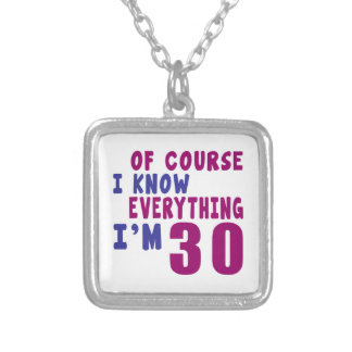 Of Course I Know Everything I Am 30 Silver Plated Necklace