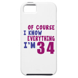 Of Course I Know Everything I Am 34 Tough iPhone 5 Case