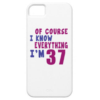 Of Course I Know Everything I Am 37 Barely There iPhone 5 Case