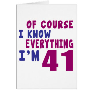 Of Course I Know Everything I Am 41 Card