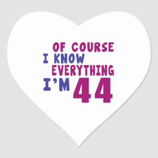 Of Course I Know Everything I Am 44 Heart Sticker