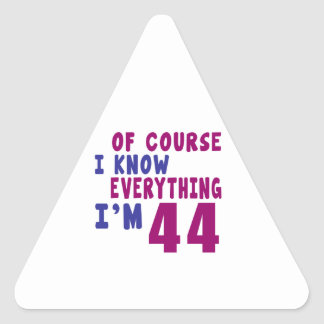 Of Course I Know Everything I Am 44 Triangle Sticker