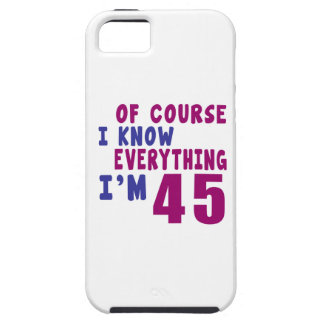 Of Course I Know Everything I Am 45 iPhone 5 Case