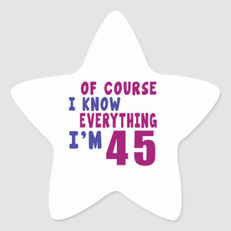 Of Course I Know Everything I Am 45 Star Sticker