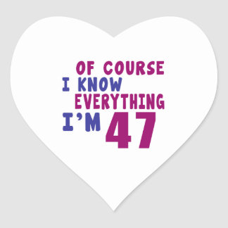 Of Course I Know Everything I Am 47 Heart Sticker