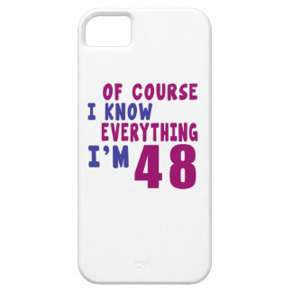 Of Course I Know Everything I Am 48 iPhone 5 Cases