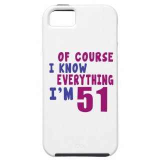 Of Course I Know Everything I Am 51 Case For The iPhone 5