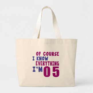 Of Course I Know Everything I Am 5 Large Tote Bag