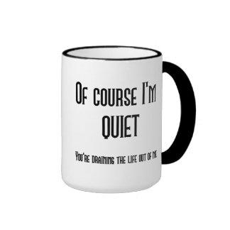 Of Course I m Quiet Mug