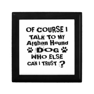 Of Course I Talk To My Afghan Hound Dog Designs Gift Box