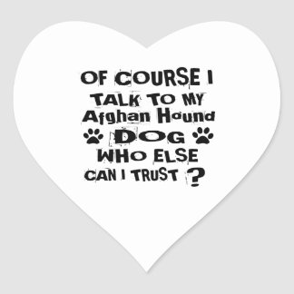 Of Course I Talk To My Afghan Hound Dog Designs Heart Sticker