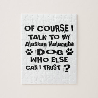 Of Course I Talk To My Alaskan Malamute Dog Design Jigsaw Puzzle