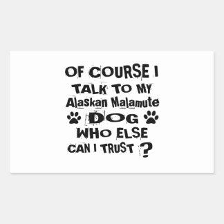 Of Course I Talk To My Alaskan Malamute Dog Design Rectangular Sticker