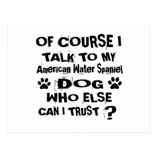 Of Course I Talk To My American Water Spaniel Dog Postcard