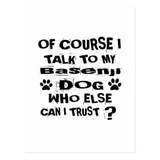 Of Course I Talk To My Basenji Dog Designs Postcard