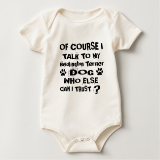 Of Course I Talk To My Bedlington Terrier Dog Desi Baby Bodysuit