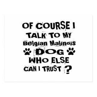 Of Course I Talk To My Belgian Malinois Dog Design Postcard
