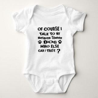 Of Course I Talk To My Belgian Sheepdog Dog Design Baby Bodysuit